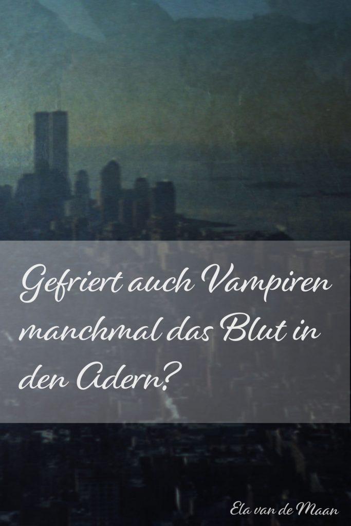 Gefriert Vampiren das Blut in den Adern?