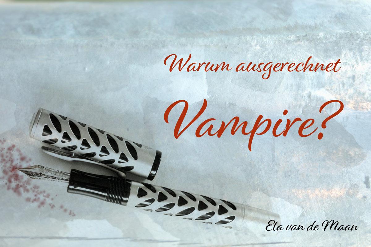 Warum ausgerechnet Vampire - die Into the dusk Vampirreihe